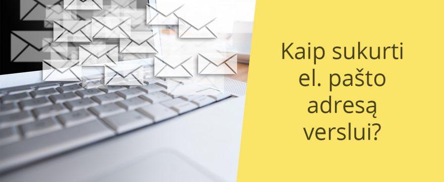 Kaip sukurti el. pašto adresą verslui?