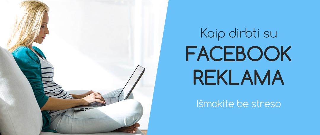 Kaip išmokti dirbti su Facebook reklama