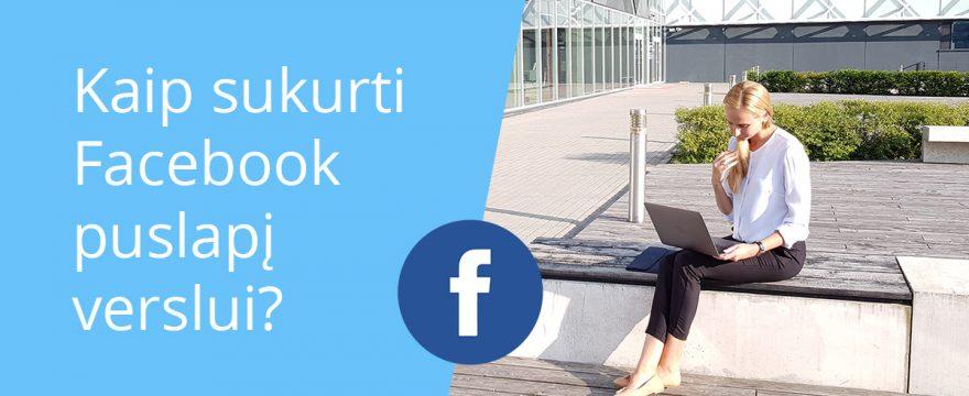 Kaip sukurti Facebook puslapį