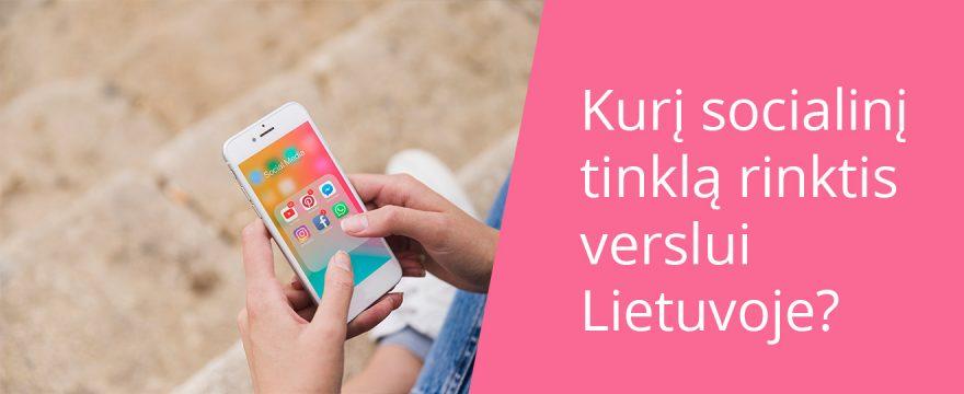 Kurį socialinį tinklą rinktis verslui Lietuvoje?