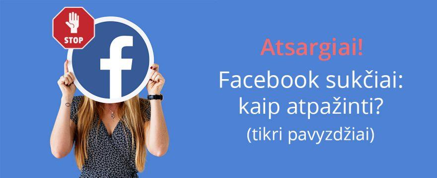 Facebook sukčiai (tikri pavyzdžiai)
